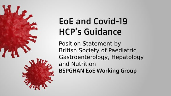 Read: BSPGHAN Guidance on EoE & Covid-19